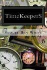 Timekeepers by Samuel Ben White (Paperback / softback, 2015)