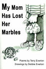 My Mom Has Lost Her Marbles by Terry Everton (Paperback / softback, 2000)