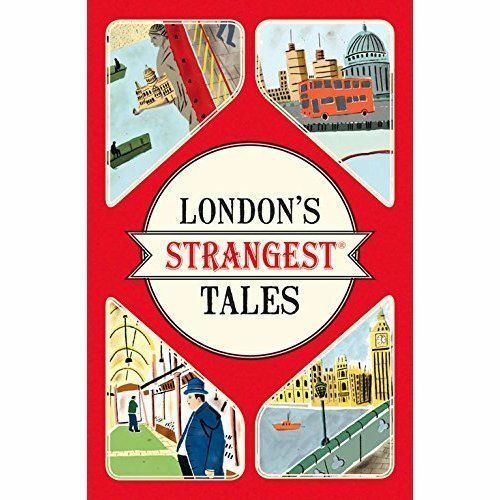 1 of 1 - London's Strangest Tales: Extraordinary but True Stories from Over a Thousand Ye