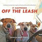 It Happened off the Leash by Paddy O'Reilly (Paperback, 2016)