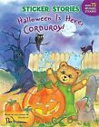 Halloween Is Here, Corduroy! by Grosset & Dunlap (Mixed media product, 2007)