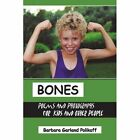 Bones Poems and Photographs for Kids and Other People 9781438948027 Polikoff