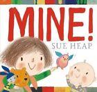 Mine! by Sue Heap (Hardback, 2014)