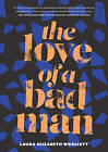 The Love of a Bad Man by Laura Elizabeth Woollett (Paperback, 2017)