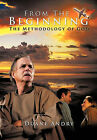 From The Beginning: The Methodology of God by Duane Andry (Paperback, 2011)