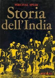 SPEAR Percival, Storia dell'India, Rizzoli, Collana Storica, 1970