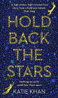 Hold Back the Stars by Katie Khan (Hardback, 2017)