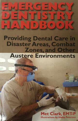 Emergency Dentistry Handbook Dental Care In Disaster Areas Combat Zones /& More