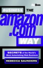 Big Shots: Business the Amazon.com Way : Secrets of the World's Most...