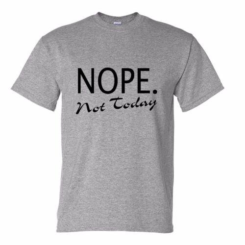 NOPE NOT TODAY t shirt UNISEX LOOSE FIT tumblr funny slogan boyfriend PJ lounge