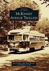 McKinney Avenue Trolleys by Judy Smith Hearst, Jim Cumbie, Phillip E Cobb (Paperback / softback, 2011)