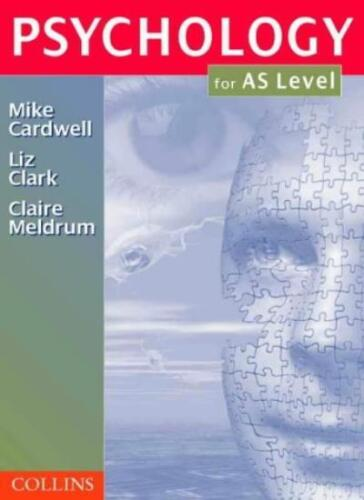 1 of 1 - Psychology - Psychology for AS-Level By Mike Cardwell, Liz Clark, Claire Meldru