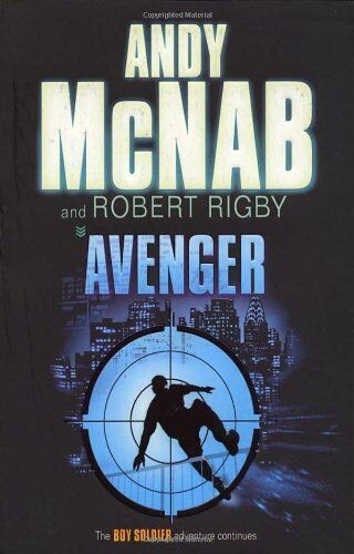 1 of 1 - Avenger (Boy Soldier) By Robert Rigby,Andy McNab