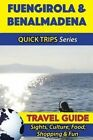 Fuengirola & Benalmadena Travel Guide (Quick Trips Series)  : Sights, Culture, Food, Shopping & Fun by Shane Whittle (Paperback / softback, 2016)