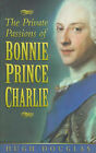The Private Passions of Bonnie Prince Charlie by Hugh Douglas (Paperback, 1998)