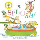 Splosh! by David Melling (Paperback, 2017)