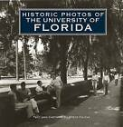 Historic Photos of the University of Florida by Steve Rajtar (Hardback, 2009)