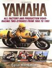 Yamaha: All Factory and Road-racing Two-strokes from 1955-93 by Colin MacKellar (Hardback, 1995)