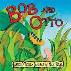 Bob and Otto by Roaring Brook Press (Hardback, 2007)