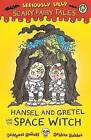 Hansel and Gretel and the Space Witch by Laurence Anholt (Paperback, 2015)