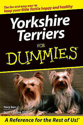 NEW DOG BOOK Yorkshire Terriers for Dummies - Tracy Barr and Peter F. Veling