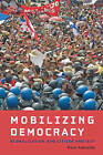 Mobilizing Democracy: Globalization and Citizen Protest by Paul Almeida (Paperback, 2014)