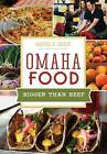 Omaha Food: Bigger Than Beef by Rachel Grace (Paperback / softback, 2015)