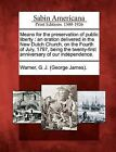 Means for the Preservation of Public Liberty: An Oration Delivered in the New Dutch Church, on the Fourth of July, 1797, Being the Twenty-First Anniversary of Our Independence. by Gale, Sabin Americana (Paperback / softback, 2012)