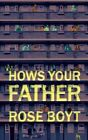 How's Your Father by Rose Boyt (Hardback, 2014)