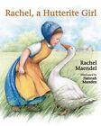 Rachel: A Hutterite Girl by Rachel Maendel (Paperback, 1999)