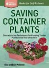 Saving Container Plants by Brian McGowan, Alice McGowan (Paperback, 2014)