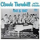Claude Thornhill - & His Orchestra (1941 & 1947, 2006)