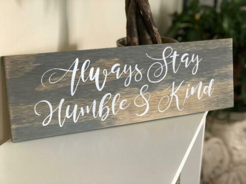 Always Stay Humble and Kind Custom Wooden Sign House Warming Gift