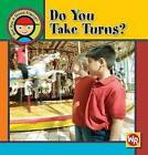 Do You Take Turns? by Joanne Mattern (Hardback, 2007)
