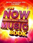 The Now! That's What I Call Music Book von Andy Healing und Pete Selby (2015, Gebundene Ausgabe)