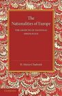 The Nationalities of Europe and the Growth of National Ideologies by H. Munro Chadwick (Paperback, 2014)