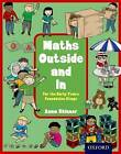 Maths Outside and In For the Early Years Foundation Stage by Oxford University Press (Paperback, 2009)