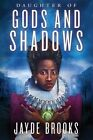 Daughter of Gods and Shadows by Jayde Brooks (Paperback, 2015)