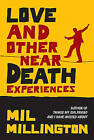 Love and Other Near Death Experiences by Mil Millington (Paperback, 2006)