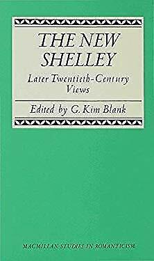New Shelley : Later Twentieth-Century Views by Blank