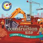 On the Construction Site: A Shine-a-Light Book by Bee Johnson, Carron Brown (Hardback, 2015)