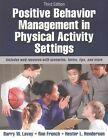 Positive Behavior Management in Physical Activity Settings by Hester Henderson, Ron French, Barry W. Lavay (Paperback, 2015)