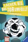 Lachen bis das Tor umfällt (2014, Gebundene Ausgabe)