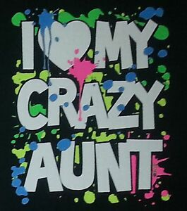 I-LOVE-MY-CRAZY-AUNT-Youth-kids-Jerzees-t-shirt-Size-6-Months-To-18-20-THE-BEST