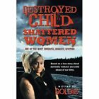 DESTROYED Child Shattered Women One of The Most Powerful Horrific Riveting Paperback – 9 Jan 2012