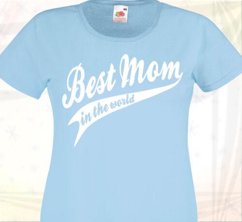 Cadeau mère BEST MOM IN THE WORLD Meilleure Maman du monde T-SHIRT FEMME