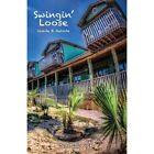 Swingin' Loose: Inside & Outside by Jane Lee Wolfe (Paperback, 2013)