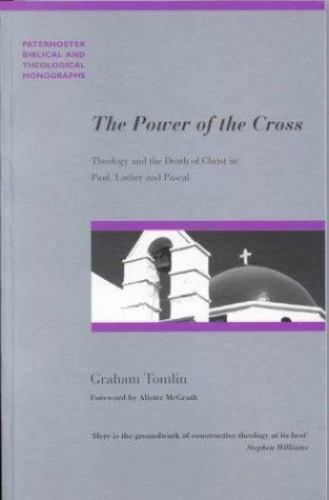 Paternoster Theological Monographs: Power of the Cross : Theology and the...