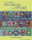 Little Ribbon Patchwork and Applique: Colorful Designs with Kaffe Fassett Ribbons and Fabrics by Heart Space Studios (Paperback / softback, 2015)