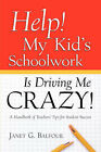 Help! My Kid's Schoolwork Is Driving Me Crazy! by Janet G Balfour (Paperback / softback, 2003)
